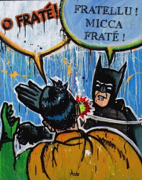 HostedByJL - Galerie d'art en ligne - Anto fils de pop - O Fraté ! - Fratellu - Batman - Robin